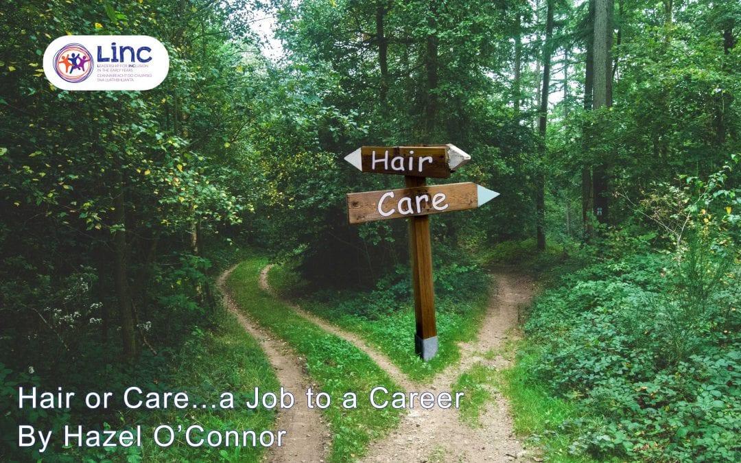 Hair or Care…a Job to a Career