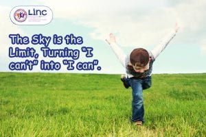 "The Sky is the Limit turning ""I can't"" into ""I can""."
