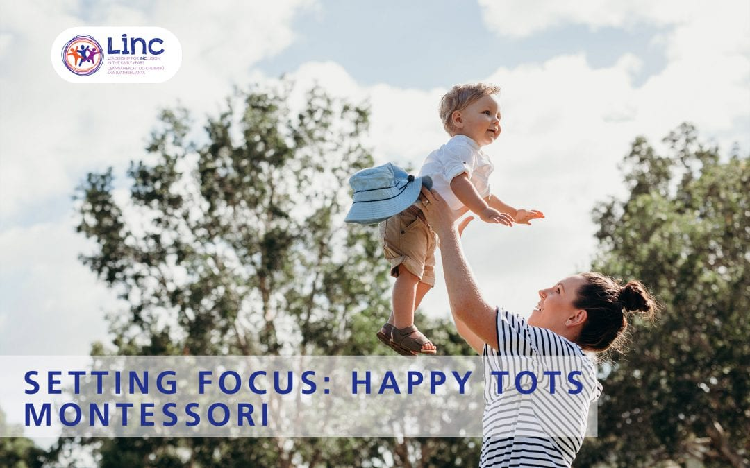 Setting Focus: Happy Tots Montessori