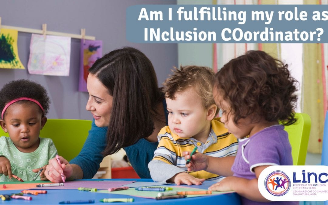 Am I fulfilling my role as INclusion COordinator?
