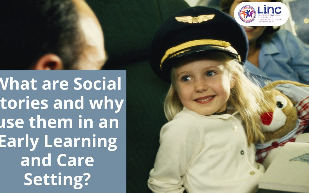 What are Social Stories and why would you use them in an Early Learning and Care setting?