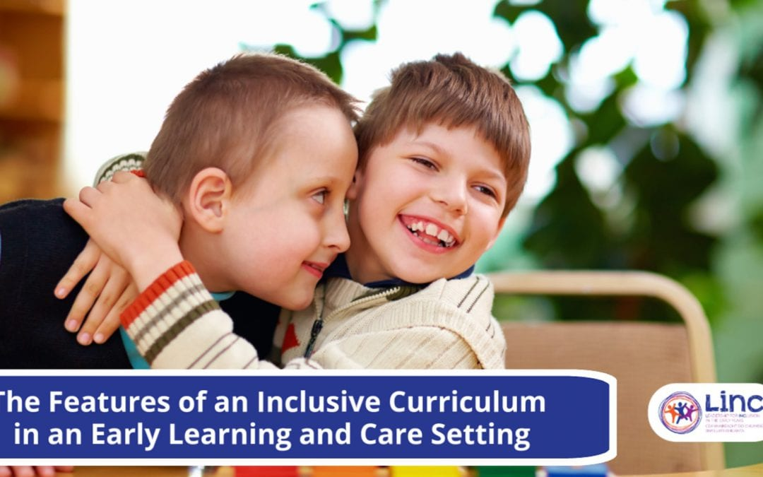 The Features of an Inclusive Curriculum in an Early Learning and Care Setting