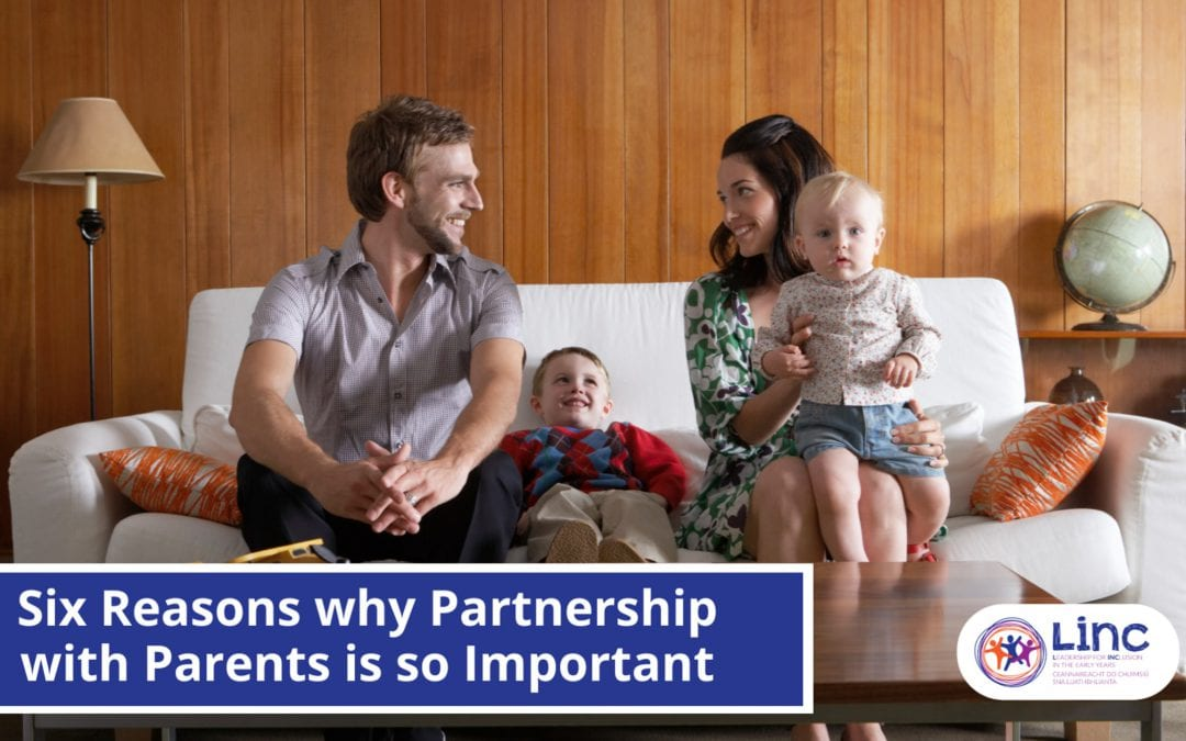 Six Reasons why Partnership with Parents is so Important