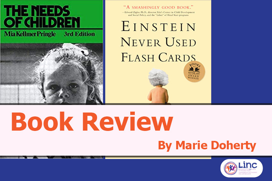Book Reviews: The Needs of Children and Einstein never Used Flashcards – How Children Really Learn