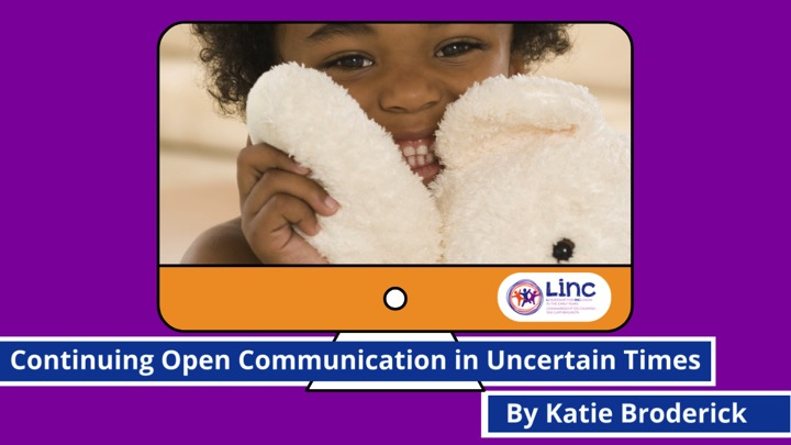 Continuing Open Communication in Uncertain Times