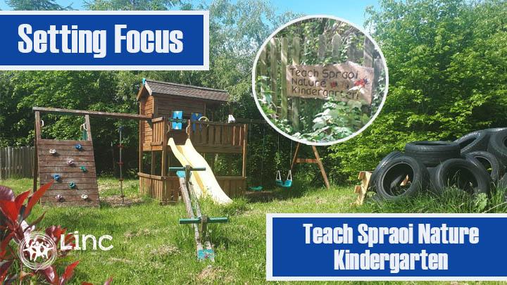 Setting Focus: Teach Spraoi Nature Kindergarten