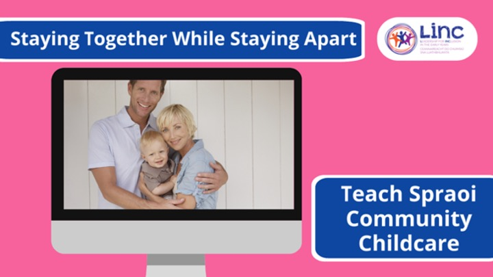 Staying Together While Staying Apart – Teach Spraoi Community Childcare