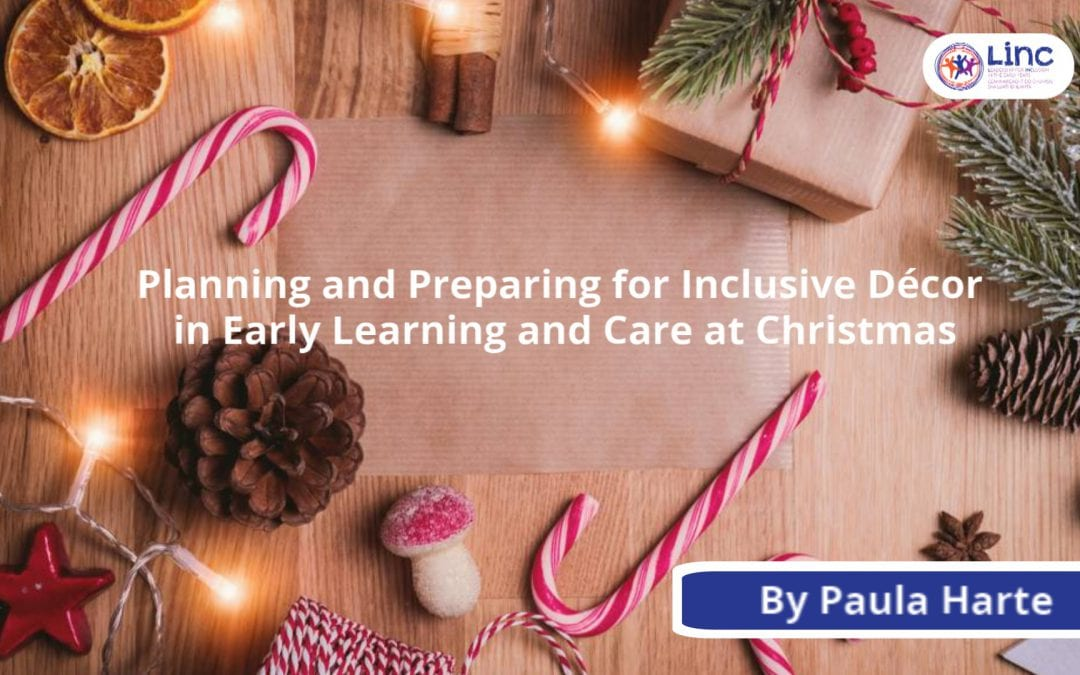 Planning and Preparing for Inclusive Décor in Early Learning and Care at Christmas