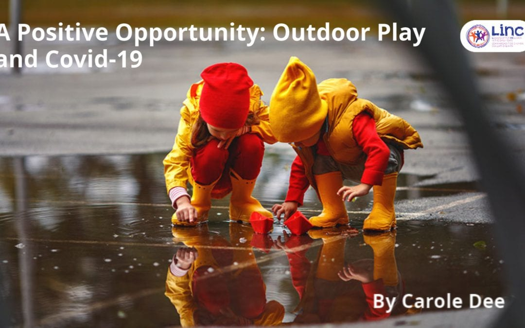 A Positive Opportunity: Covid-19 and Outdoor Play