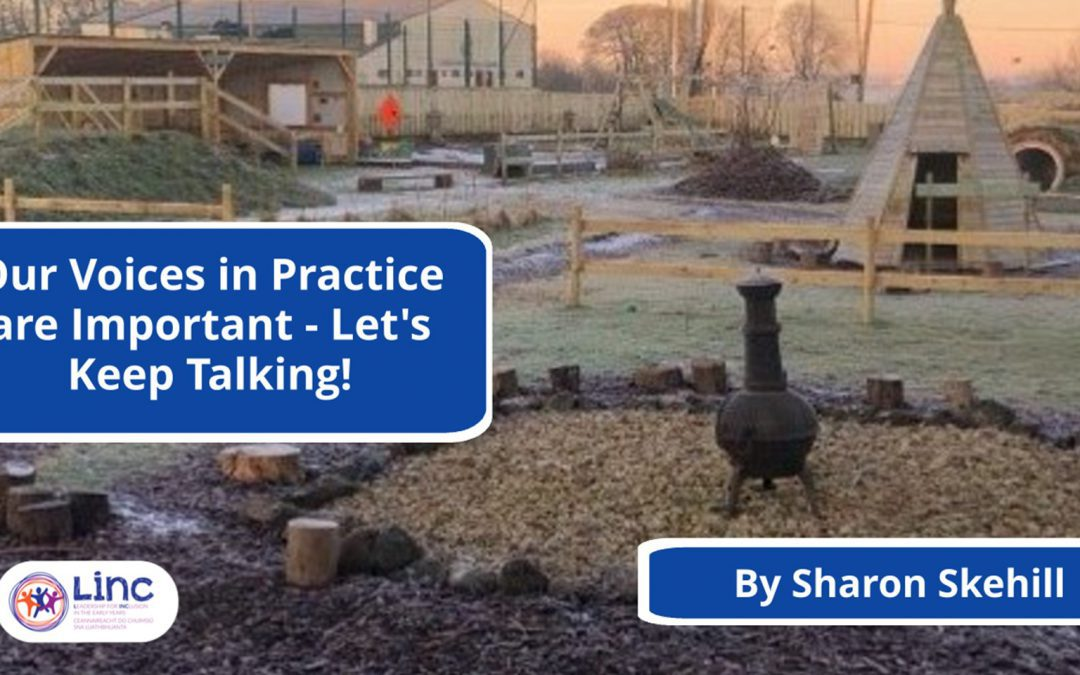 Our Voices in Practice are Important – Lets Keep Talking!